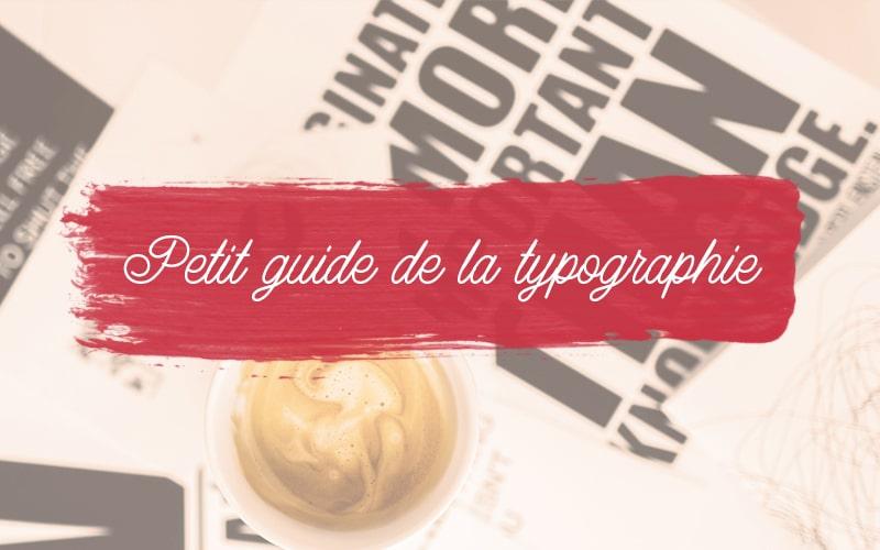 Petit guide de la typographie
