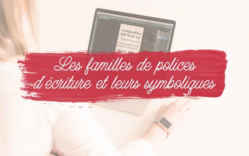 Les familles de polices d'écriture et leurs symboliques