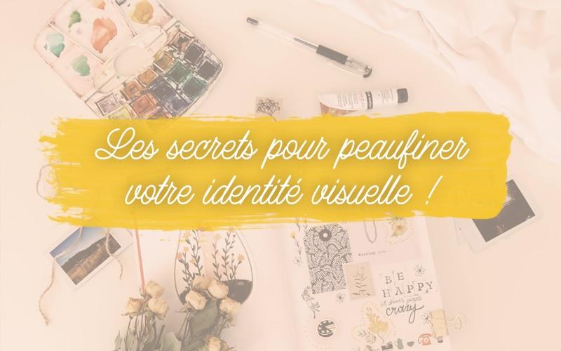 Les secrets pour peaufiner votre identité visuelle
